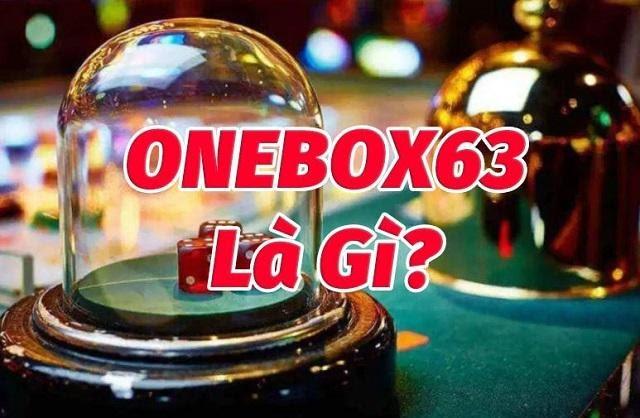 Đánh giá nhà cái onebox63 chính xác và chi tiết